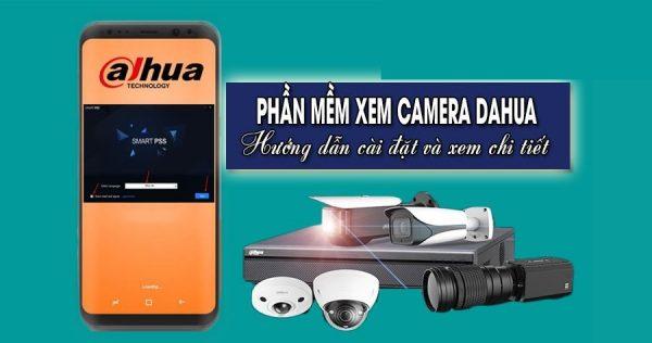 Phần mềm xem camera Dahua – hướng dẫn cài đặt và xem chi tiết