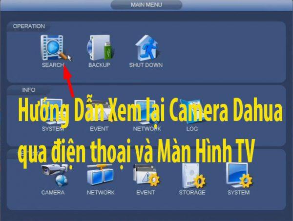Hướng Dẫn Xem lại Camera Dahua qua điện thoại và Màn Hình TV